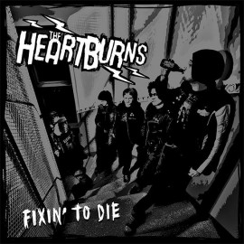 Heartburns - Fixin' To Die LP